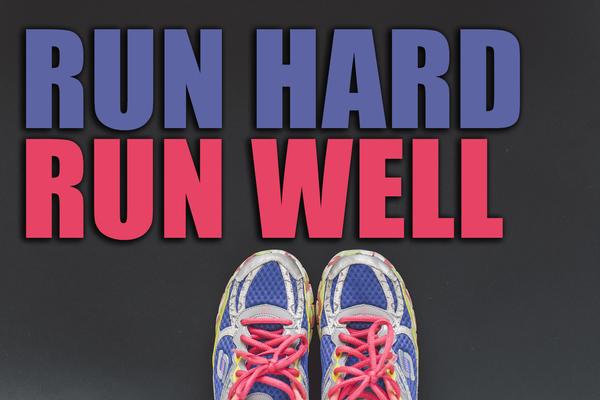 Run Hard. Run Well.