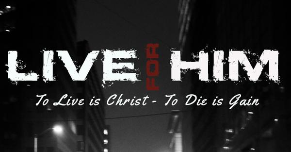 Live for Him-Philippians