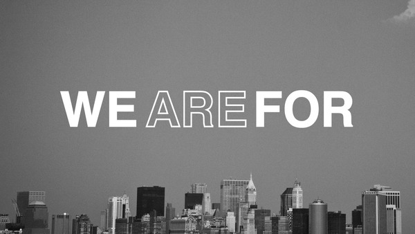 We Are For
