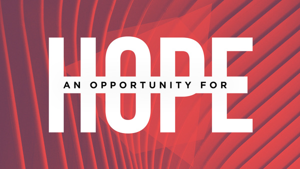 An Opportunity For Hope