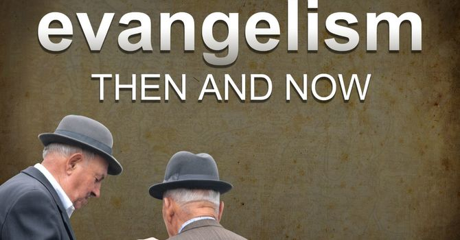 Evangelism: Then and Now image
