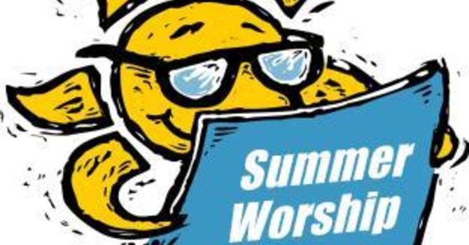 Adjusted Worship Time for Summer - Starts May 26 image