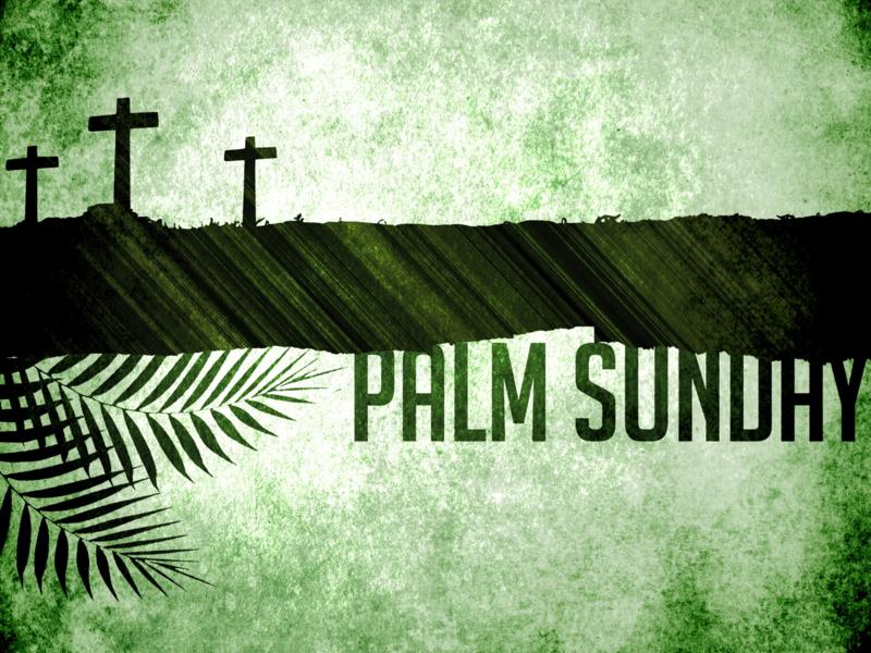 Palm Sunday : God Save Now