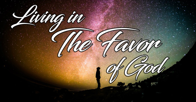 BEING IN GOD'S FAVOR… image