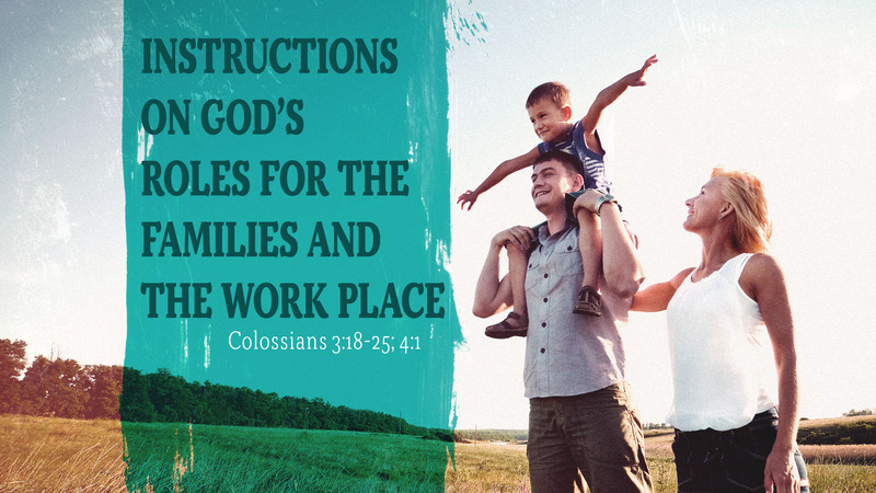 Instructions on God's Roles for the Families and the Work Place