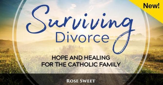 Surviving Divorce - Hope & Healing, Reg by Oct 13 image