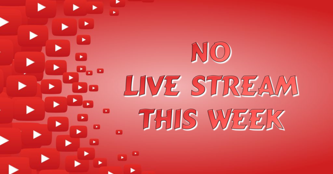 No Livestream This Week image