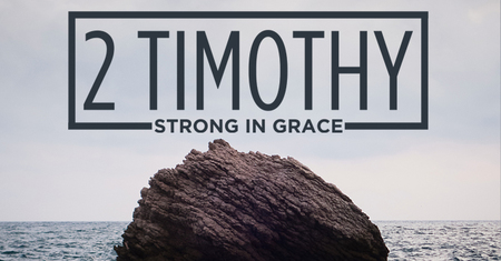 2 Timothy - Strong in Grace