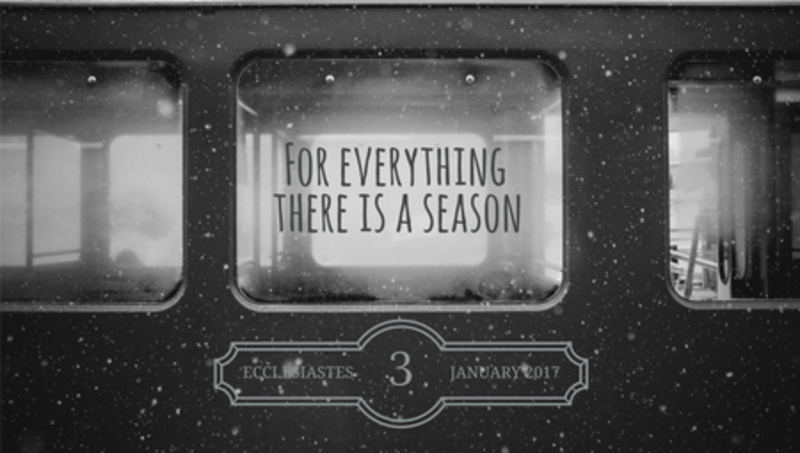 For Everything There Is A Season