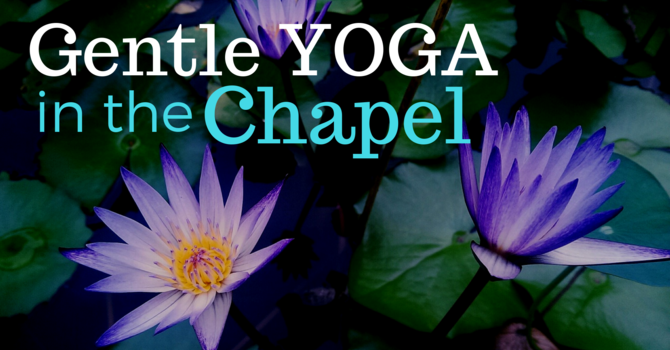 Gentle Yoga in the Chapel