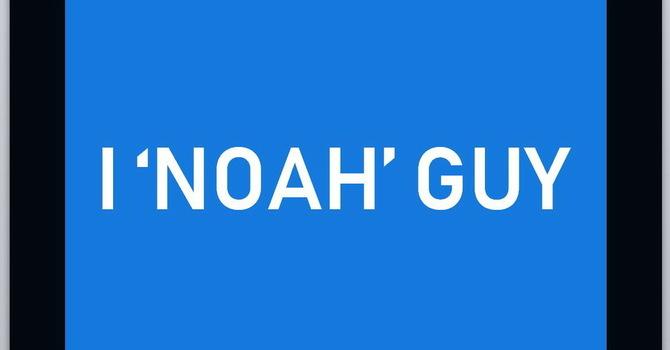 I 'Noah' Guy