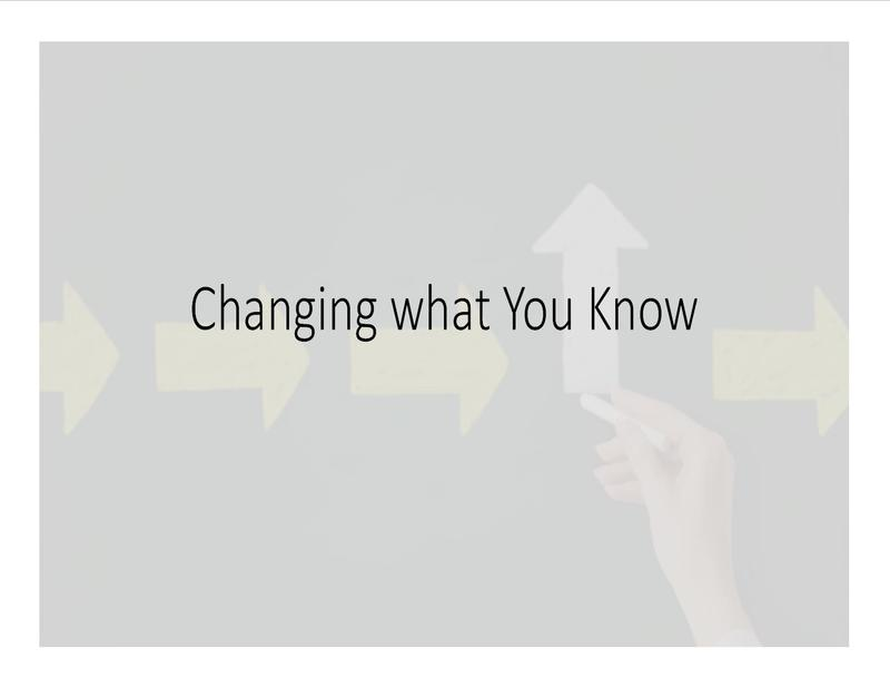 Changing What we Know