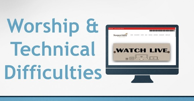 Worship & Technical Difficulties image