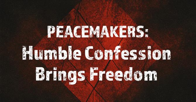 Humble Confession Brings Forgiveness