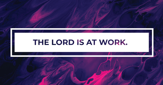 The Lord is at Work image