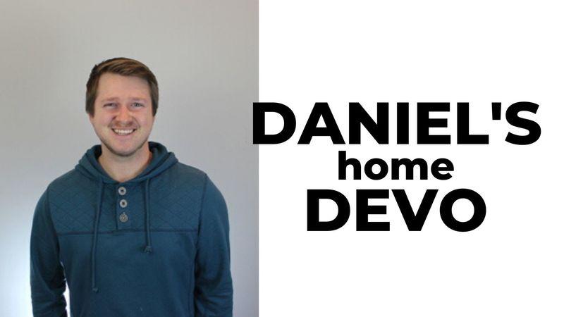 Daily Devo with Daniel