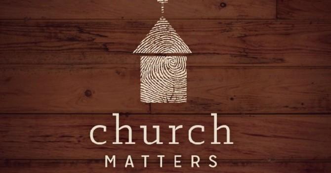 Church Matters Part 4