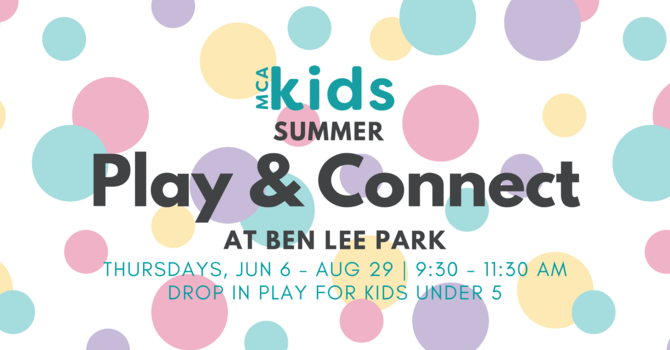 MCA Kids Play & Connect at Ben Lee Park