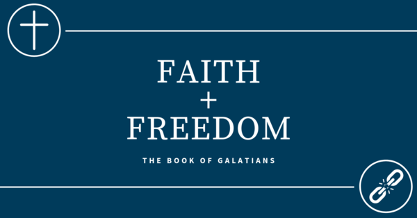 Galatians: Faith and Freedom