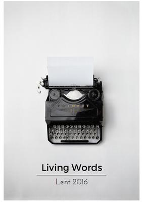 Lent 2016: Living Words