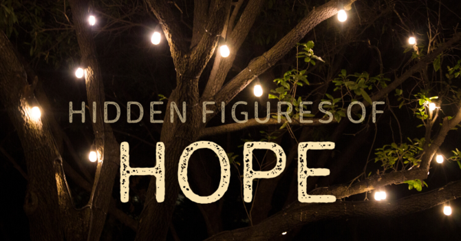 Hidden Figures of Hope