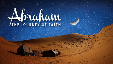 Abraham:  The Journey of Faith