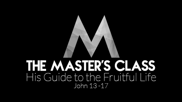 The Master's Class - His Guide to the Fruitful Life