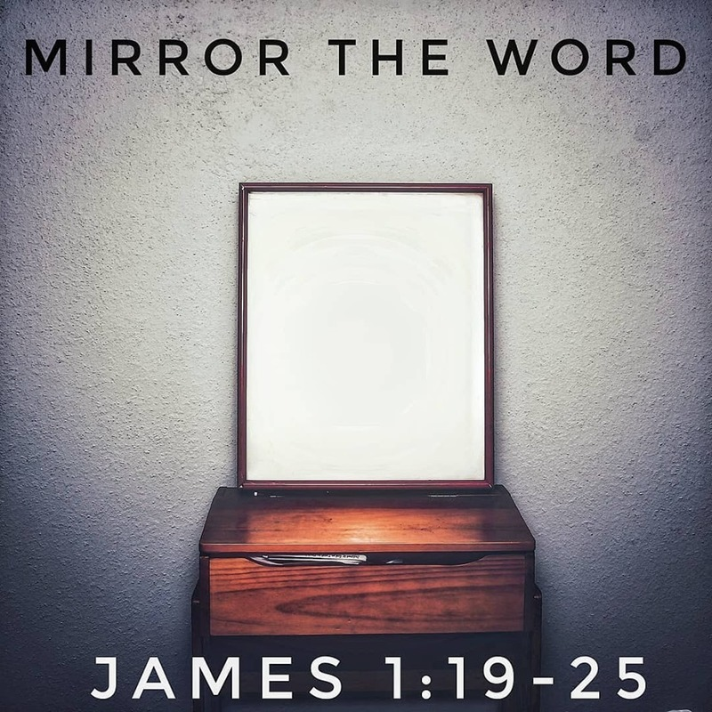 Mirror The Word, James 1:19-25