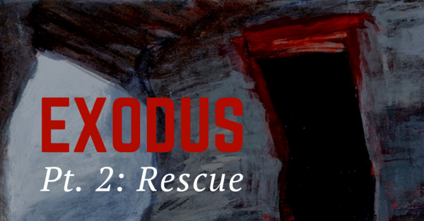 Exodus: Part Two - Rescue