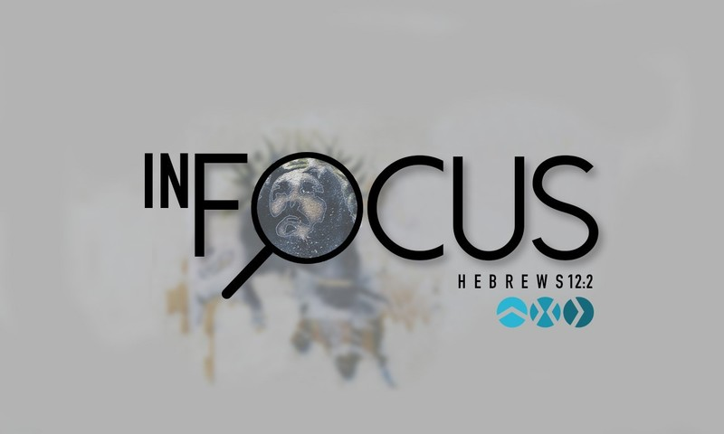 In Focus: Hebrews 12:2