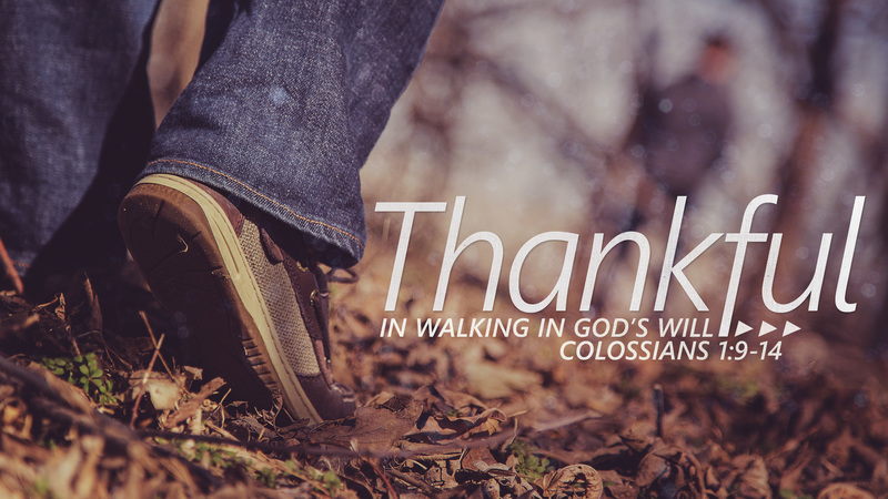 Thankful in Walking in God's Will