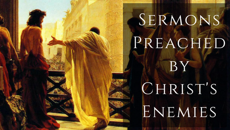 Sermons by Christ's Enemies