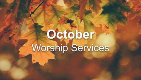 October Worship Series