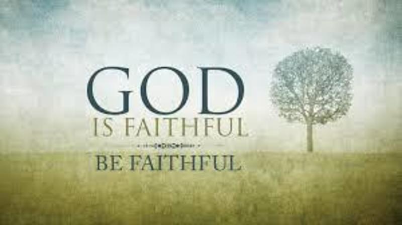 Be faithful just as the God is faithful