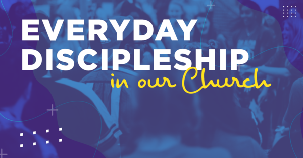 Everyday Discipleship: In Our Church