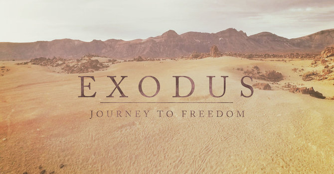 Upcoming Sermon Series: The Book Of Exodus [Freedom!] image