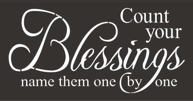Count Your Blessings, Name Them One By One image