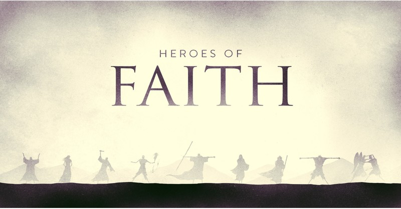 Introduction to the Heroes of Faith