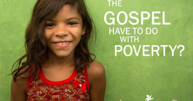 What Does the Gospel Have to do with Poverty?