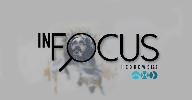 In Focus: Hebrews 12:2