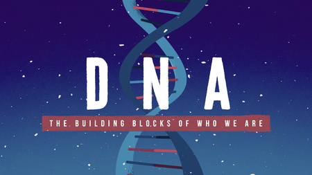 DNA: The Building Blocks Of Who We Are