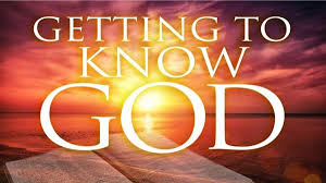 Getting to Know God