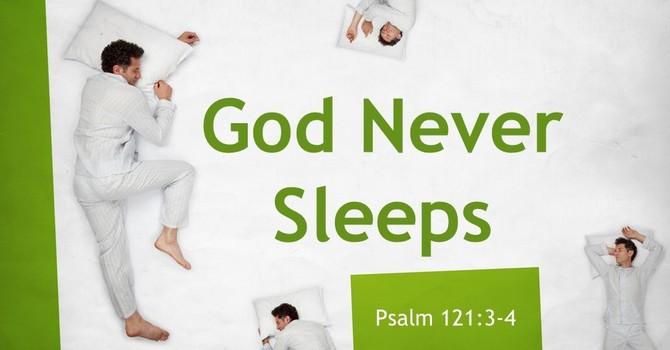 God Never Sleeps image