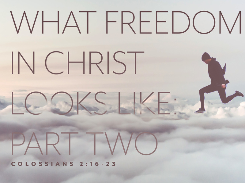 What Freedom in Christ Looks Like Part Two