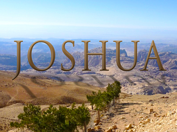 Joshua: Entering the Promise Land
