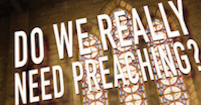 Do we really need PREACHING?! image