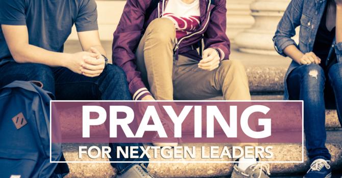 PRAYING FOR NEXTGEN LEADERS image