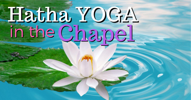 Hatha Yoga in the Chapel