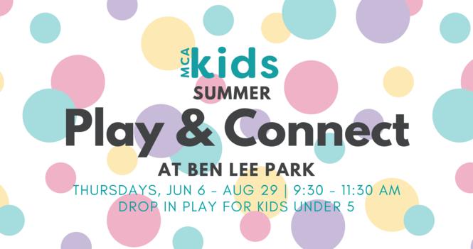 MCA Kids Play & Connect at Ben Lee Park