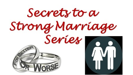 Secrets to Strong Marriage Series